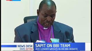 ACK Leader Sapit urges President Uhuru to reconsider his decision to extend the term of BBI team