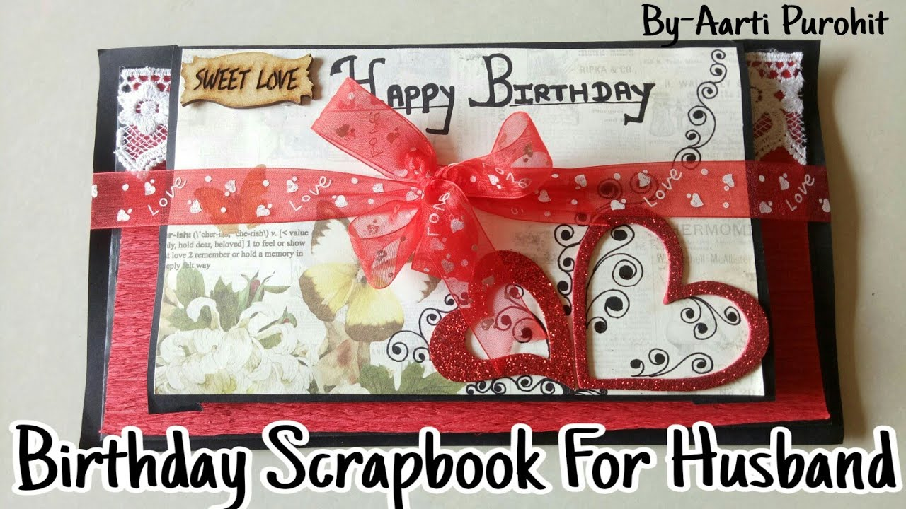 Birthday Scrapbook For Husband Happy Birthday Scrapbook For Hubby Best Birthday Scrapbook Youtube