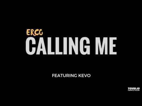 Erco ft. Kevo - Calling Me
