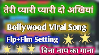 Teri Pyari Pyari do akhiyan flp project download free | Mixing Hindi