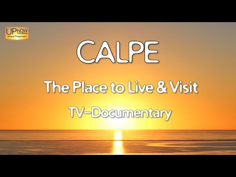 CALPE TV Documentary 2016. The Place to Live & Visit. (Full 30 min)