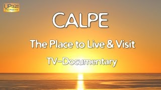 Costa Blanca Movie - Calpe TV Documentary 2016 The Place to Live & Visit (30 min)