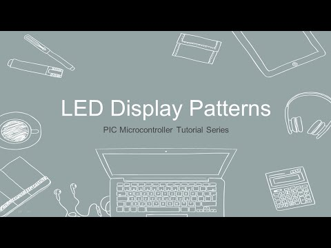 PIC Microcontroller Tutorial - 5 - LED Display Patterns