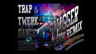 DJ SWAGGER TWERK DANCE TRIP MIX