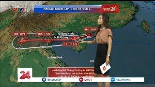 Tin bão khẩn cấp - Cơn bão số 4 | VTV24