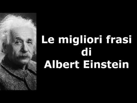 Frasi Celebri Di Albert Einstein Youtube