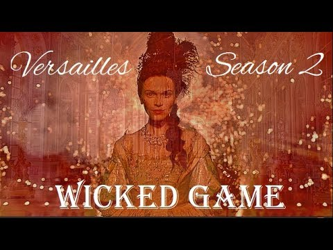 Versailles - Wicked Game (Season 2)