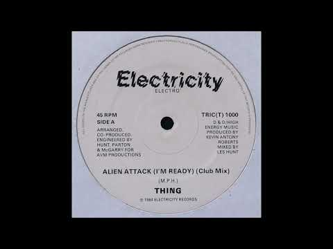 Thing - Alien Attack ( I'm Ready ) ( Electricity Records 1984 )
