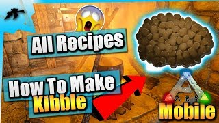 Ark Survival Evolved Mobile| How To Make Kibble   All Recipes| Ios/android Total Beginners Guide