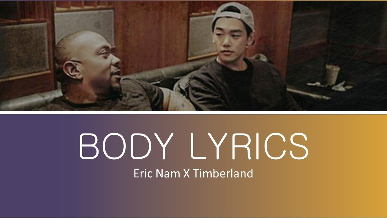 Eric Nam X Timbaland- Body lyrics