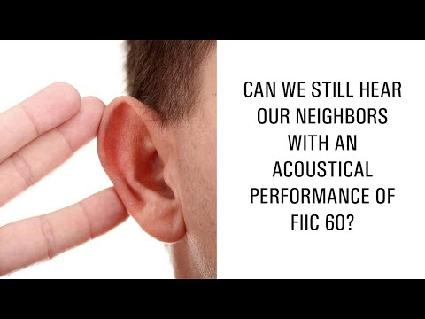 Can we still hear our neighbors with an acoustical performance of FIIC 60?