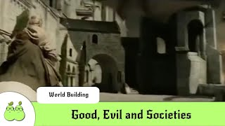 World Building For Dummies 2: Good, Evil and Societies