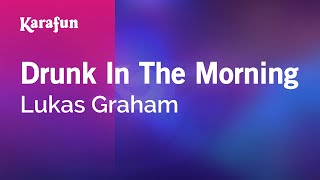 Karaoke Drunk In The Morning - Lukas Graham *