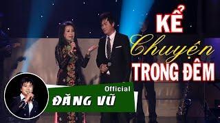 Kể chuyện trong đêm (Hoàng Trang) | Đăng Vũ ft Thiên Trang
