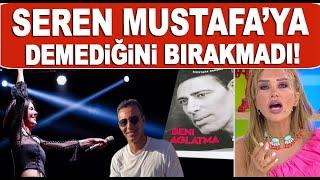 Seren Serengil Mustafa Sandal'a demediğini bırakmadı / Magazin Turu