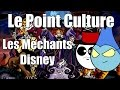 watch he video of Point Culture : les méchants Disney