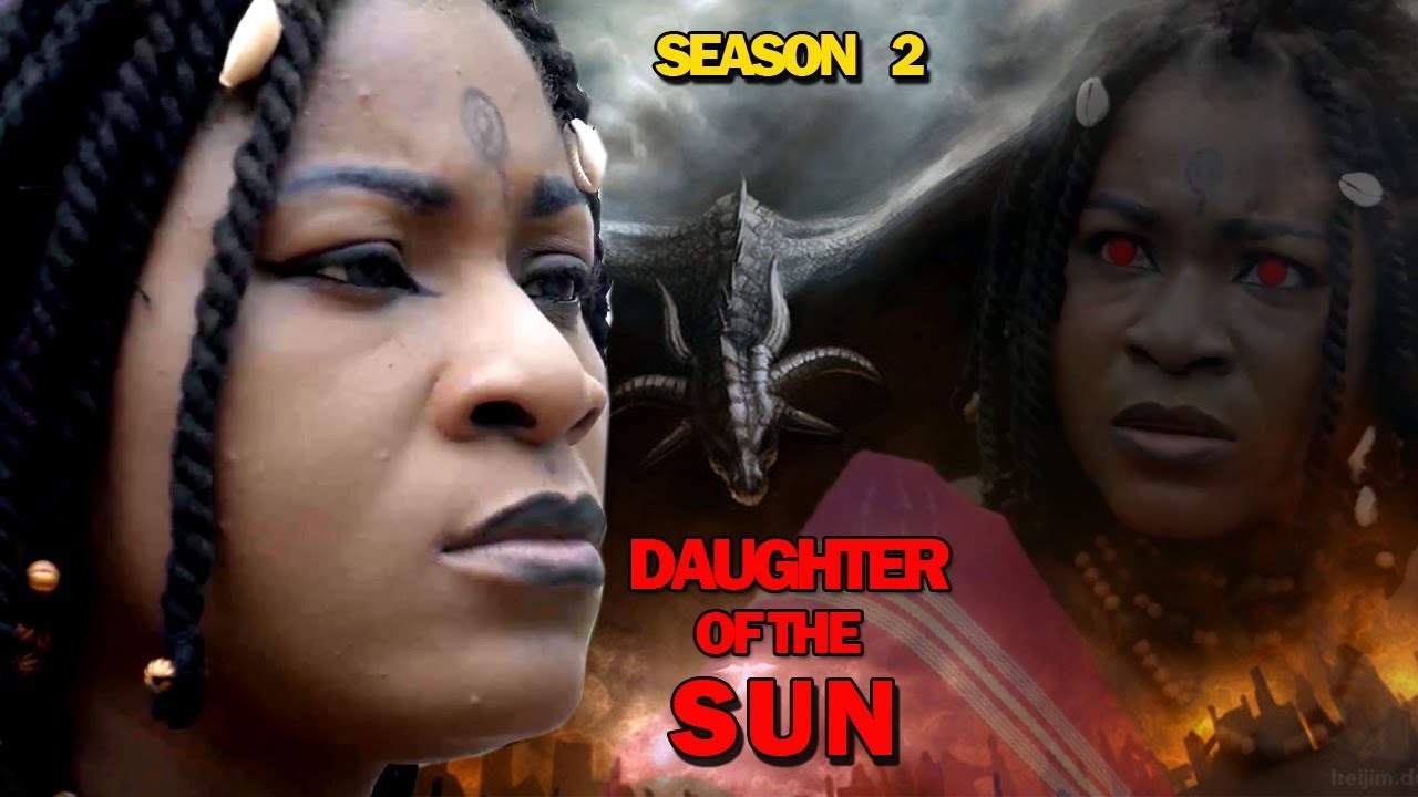 Download DAUGHTER OF THE SUN SEASON 2 - (New Movie) 2019 Latest Nigerian Nollywood Movie Full HD