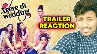 Veere Di Wedding Trailer Reaction | Kareena Kapoor Khan, Sonam Kapoor, Swara, Shikha Talsania