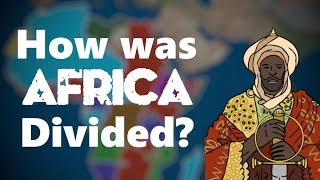 What was the Scramble for Africa? | Animated History