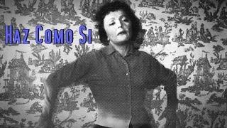 Édith Piaf - Fais Comme Si - Subtitulado al Español