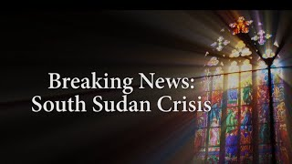Breaking News: S. Sudan Crisis - Dr Travis 2016
