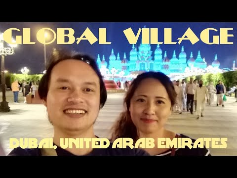 GLOBAL VILLAGE | DUBAI, UNITED ARAB EMIRATES