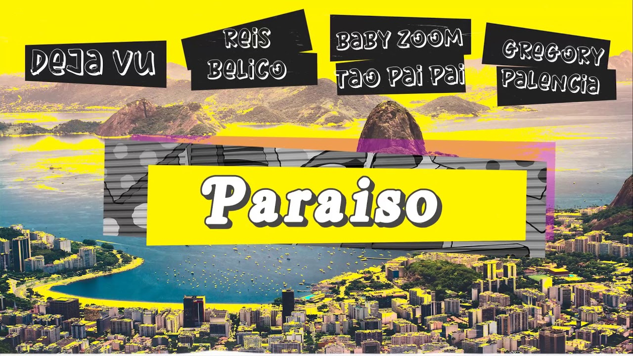 Paraiso - Deja Vu Ft Gregory Palencia Reis Belico, Baby Zoom & Tao Pai Pai (La Fraternidad)
