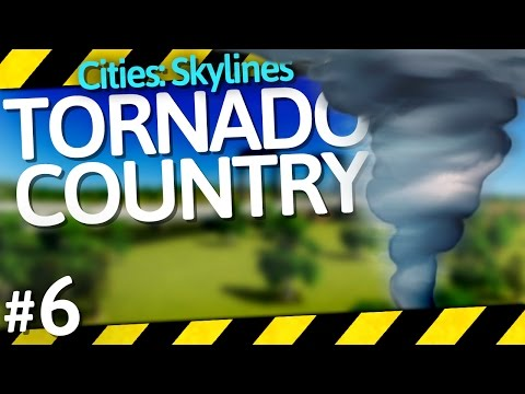 Cities: Skylines Natural Disasters | Tornado Country | Part 6