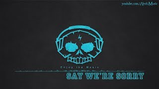 Say We're Sorry by Loving Caliber - [2010s Pop Music]
