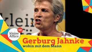 Gerburg Jahnke – Wohin mit dem Mann