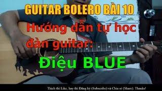 Điệu Blue - (Hướng dẫn tự học đàn guitar) - Bài 10