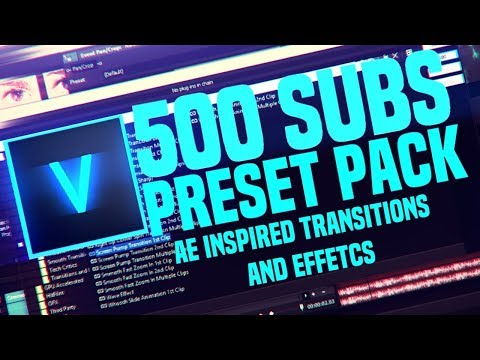 500 SUBSCRIBERS SPECIAL - Preset Pack [AE Inspired Transitions And Effects] [Sony Vegas Pro]