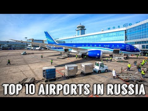 Top 10 Airports in Russia / CIS
