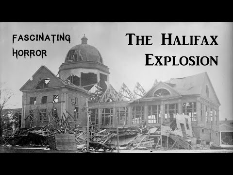 The Halifax Explosion   A Short Documentary   Fascinating Horror