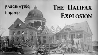 The Halifax Explosion | Historic Disaster Documentary | Fascinating Horror