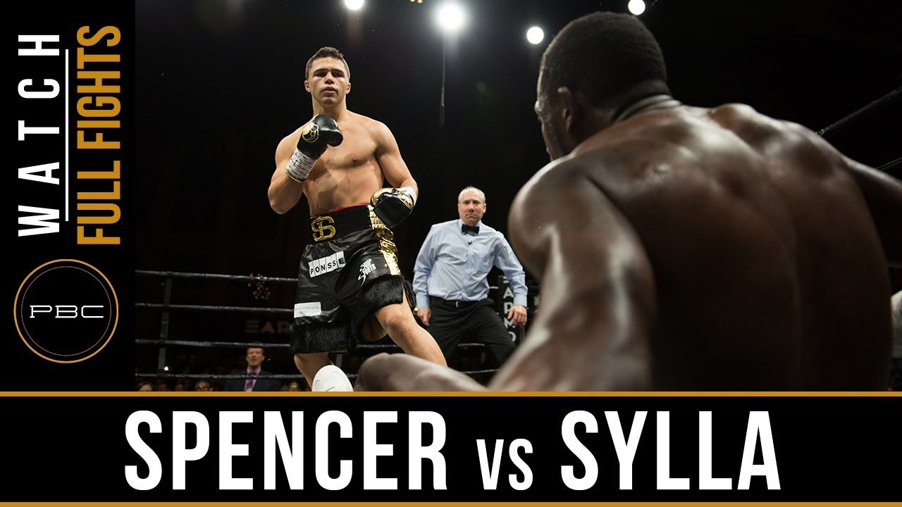 Spencer vs Sylla FULL FIGHT: April 13, 2018