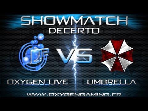 SHOWMATCH DECERTO Oxygen.Live VS Umbrella