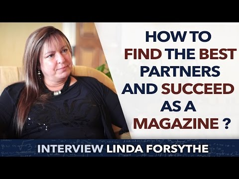 How to find the best partners and succeed as a magazine ? - Linda Forsythe
