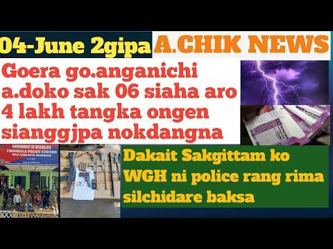 Garo News:04-JuneAttamkobor/Mikka Balwa N Goera Goanichi Sak 06 Sia&Dakait Sakgittam Ko Police  Rima
