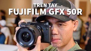 Trên tay Fujifilm GFX-50R