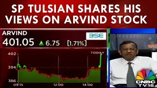 SP Tulsian Shares His Views On Arvind Stock | CNBC TV18