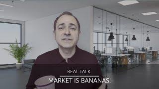 Market Is Bananas!