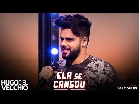 Hugo Del Vecchio - Ela Se Cansou - IG: @hugodelvecchio