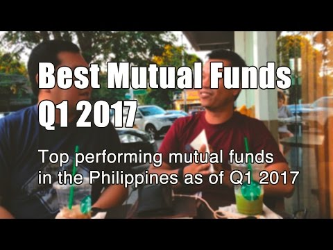 Best Mutual Funds Q1 2017: Top performing mutual funds in the Philippines