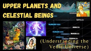 Upper Planets and Celestial Beings (Understanding the Vedic Universe #2)