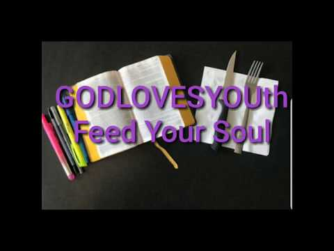 God Loves YOUth || #Feed your #Soul