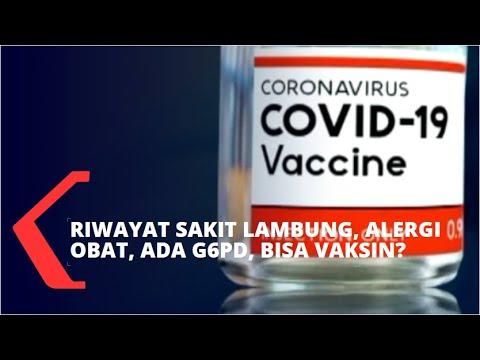 Download Punya Riwayat Penyakit Lambung, Alergi Obat, dan Ada G6PD Sejak Kecil, Apakah Bisa Divaksinasi?