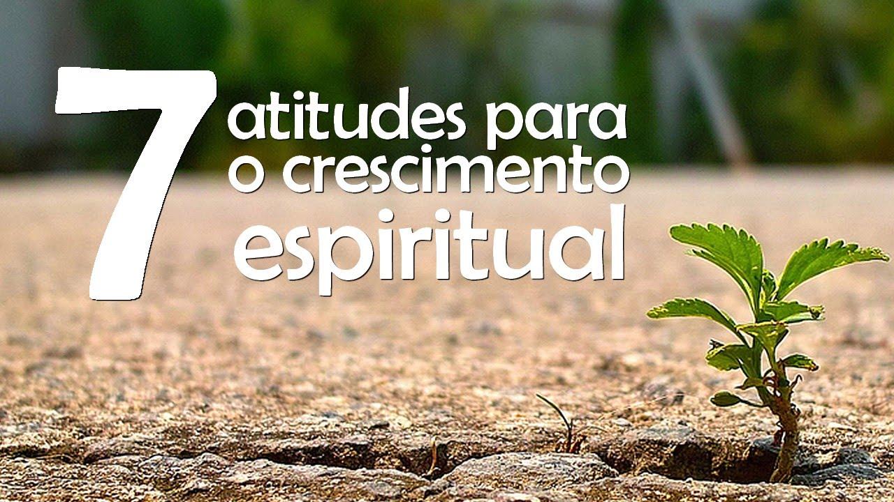 Sete atitudes para o crescimento espiritual - Pr. Alex ...