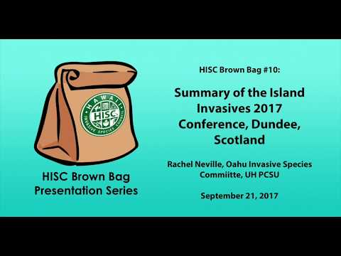 2017 Island Invasives Conference Summary: Rachel Neville, OISC (HISC Brown Bag #10)