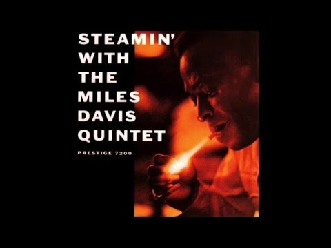Miles Davis - Steamin' with the Miles Davis Quintet (1961) - [Immortal Jazz Music]
